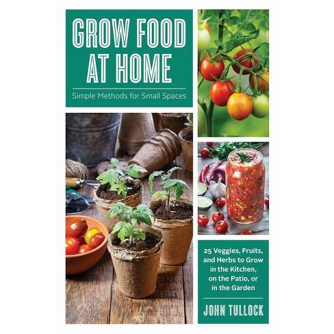 Grow Food at Home - by  John Tullock (Paperback) - image 1 of 1