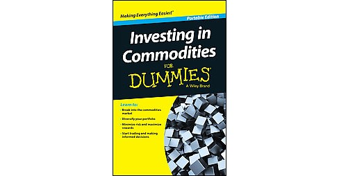 Investing in Commodities for Dummies (Paperback) (Amine Bouchentouf) - image 1 of 1