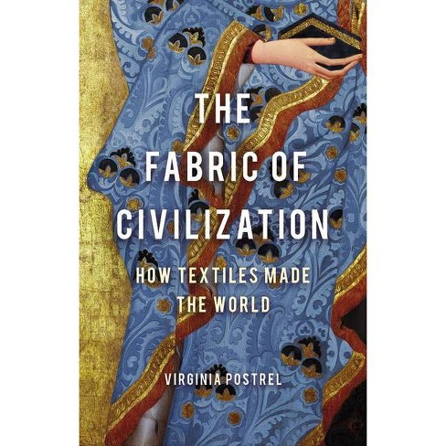 Fabric of Civilization - by  Virginia Postrel (Hardcover) - image 1 of 1