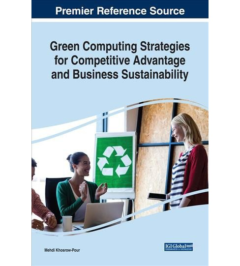Green Computing Strategies for Competitive Advantage and Business Sustainability (Hardcover) - image 1 of 1