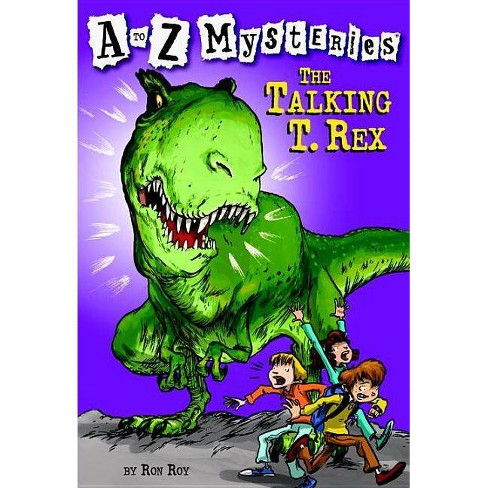 The Talking T. Rex - (A to Z Mysteries) by  Ron Roy (Paperback) - image 1 of 1