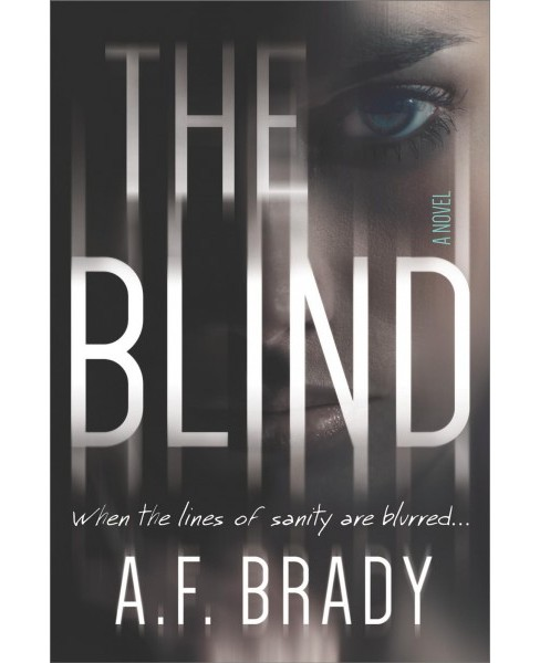 Blind -  by A. F. Brady (Hardcover) - image 1 of 1