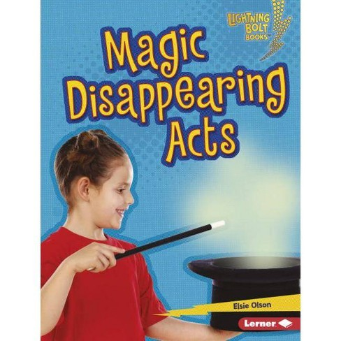 Magic Disappearing Acts - (Lightning Bolt Books (R) -- Magic Tricks) by  Elsie Olson (Hardcover) - image 1 of 1