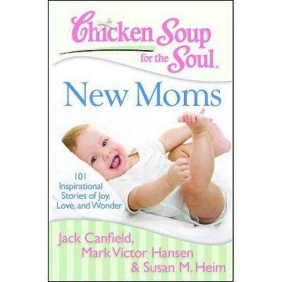 Chicken Soup for the Soul New Moms (Paperback) by Jack Canfield