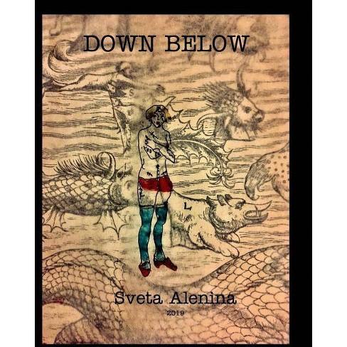 Down Below. - by  Sveta Alenina (Paperback) - image 1 of 1