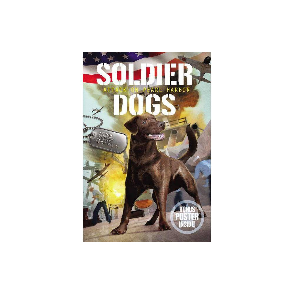 Soldier Dogs Attack On Pearl Harbor By Marcus Sutter Hardcover