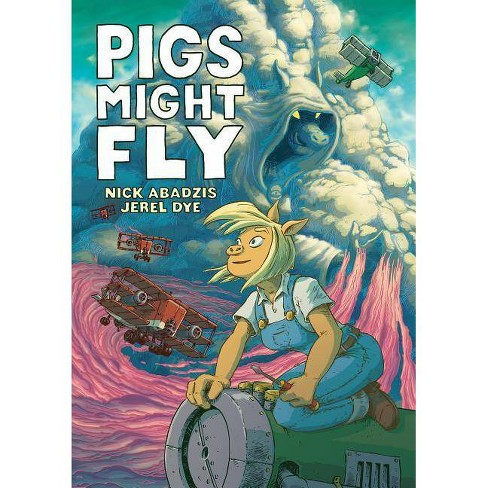 Pigs Might Fly - by  Nick Abadzis (Hardcover) - image 1 of 1