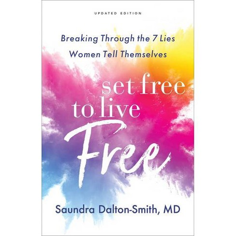 Set Free to Live Free - by  Saundra MD Dalton-Smith (Paperback) - image 1 of 1