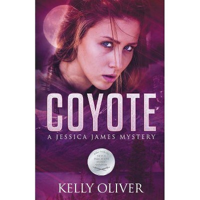 Coyote - (Jessica James Mysteries) by  Kelly Oliver (Paperback)