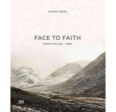 Samuel Zuder : Face to Faith: Mount Kailash, Tibet (Hardcover) - image 1 of 1