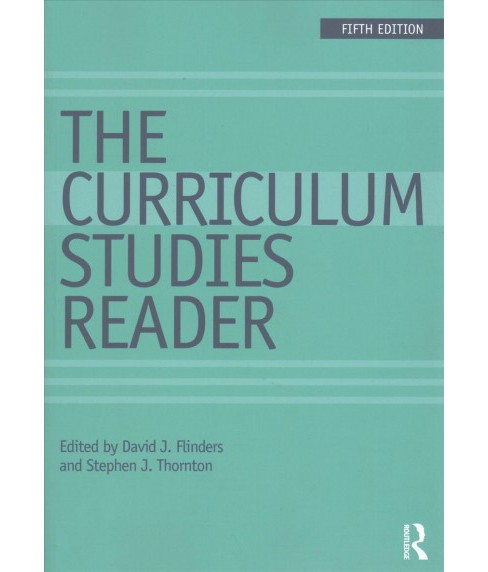 Curriculum Studies Reader (Paperback) - image 1 of 1