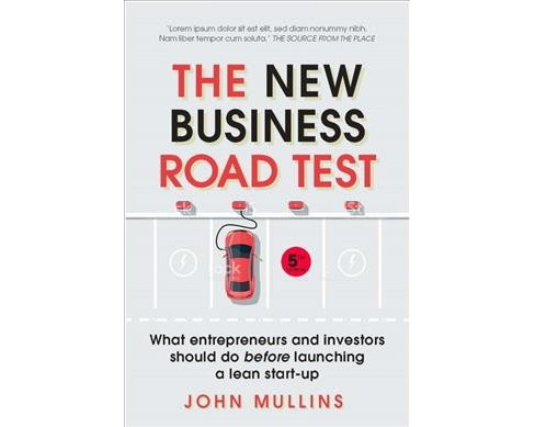 New Business Road Test : What entrepreneurs and investors should do before launching a lean start-up - image 1 of 1
