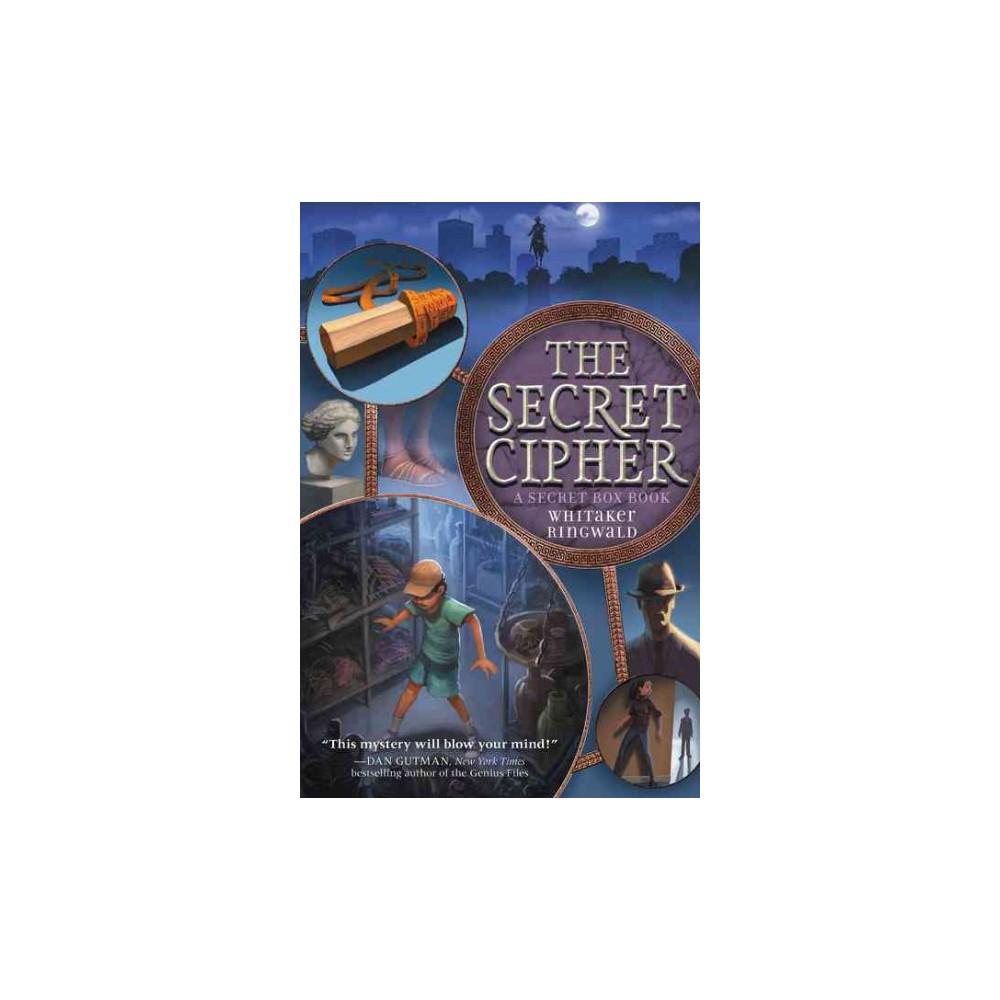 Secret Cipher - Reprint (Secret Box) by Whitaker Ringwald (Paperback)