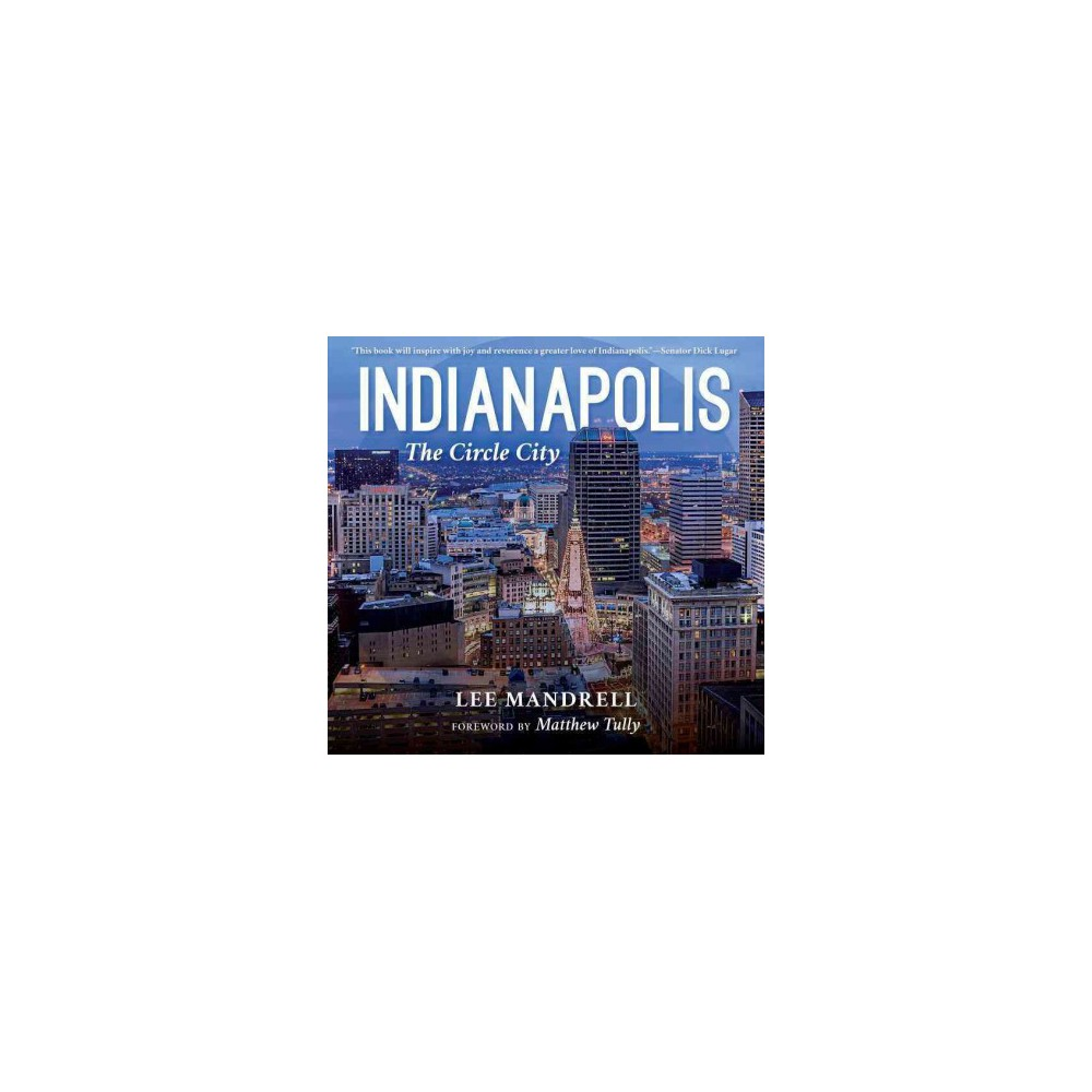 Indianapolis : The Circle City (Hardcover) (Lee Mandrell)