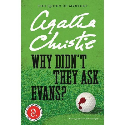 Why Didn't They Ask Evans? - (Agatha Christie Mysteries Collection (Paperback)) by  Agatha Christie (Paperback)