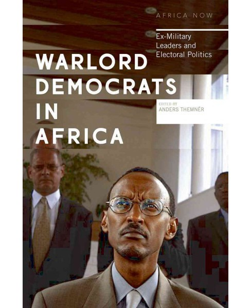 Warlord Democrats in Africa : Ex-Military Leaders and Electoral Politics (Paperback) - image 1 of 1