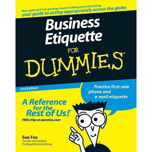 Business Etiquette for Dummies - (For Dummies) 2 Edition by  Sue Fox (Paperback) - image 1 of 1