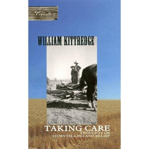 Taking Care - (Credo Series) by  William Kittredge (Paperback) - image 1 of 1