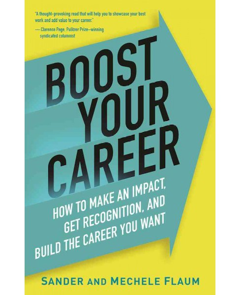Boost Your Career : How to Make an Impact, Gain Recognition, and Build the Career You Want - (Hardcover) - image 1 of 1