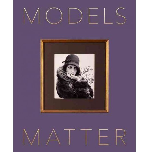 Models Matter : A Private Collection As a Fashion Hall of Fame (Paperback) (Christopher  Niquet) - image 1 of 1