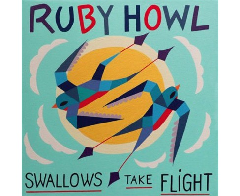 Ruby Howl - Swallows Take Flight (Vinyl) - image 1 of 1