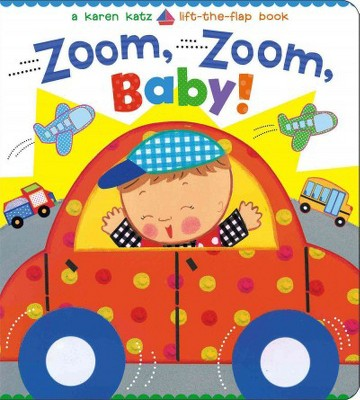 Zoom, Zoom, Baby! - (Karen Katz Lift-The-Flap Books)by Karen Katz (Board Book)