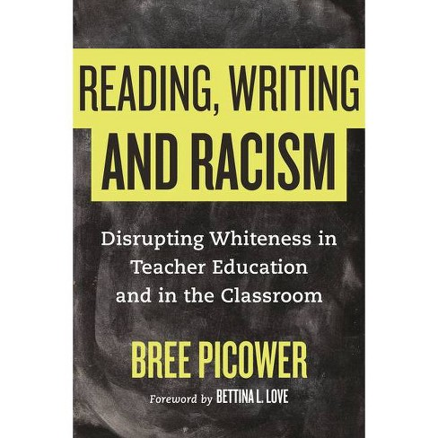 Reading, Writing, and Racism - by  Bree Picower (Hardcover) - image 1 of 1