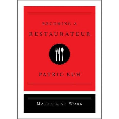 Becoming a Restaurateur - (Masters at Work) by  Patric Kuh (Hardcover) - image 1 of 1