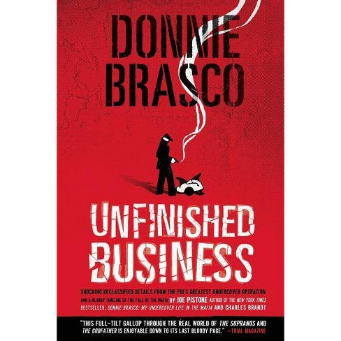 Donnie Brasco: Unfinished Business - by  Joe Pistone (Paperback) - image 1 of 1