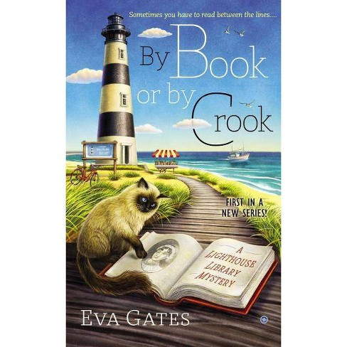 By Book or by Crook - (Lighthouse Library Mystery) by  Eva Gates (Paperback) - image 1 of 1