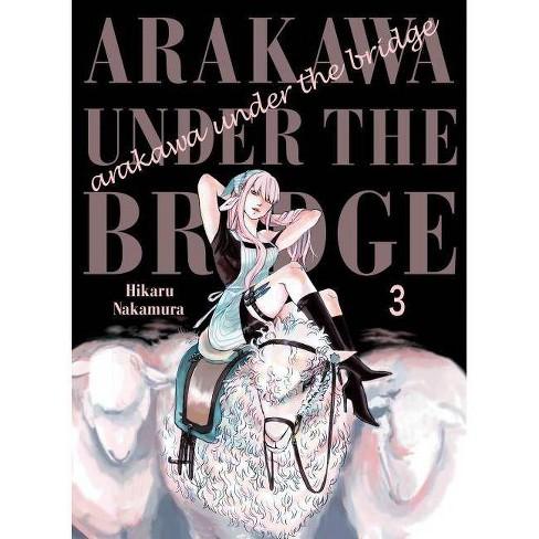 Arakawa Under the Bridge, 3 - by  Hikaru Nakamura (Paperback) - image 1 of 1