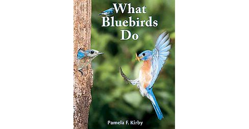 What Bluebirds Do (Reprint) (Paperback) - image 1 of 1