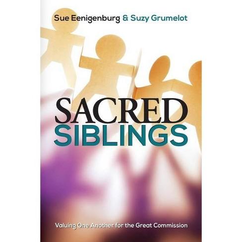 Sacred Siblings - by  Sue Eenigenburg & Suzy Grumelot (Paperback) - image 1 of 1
