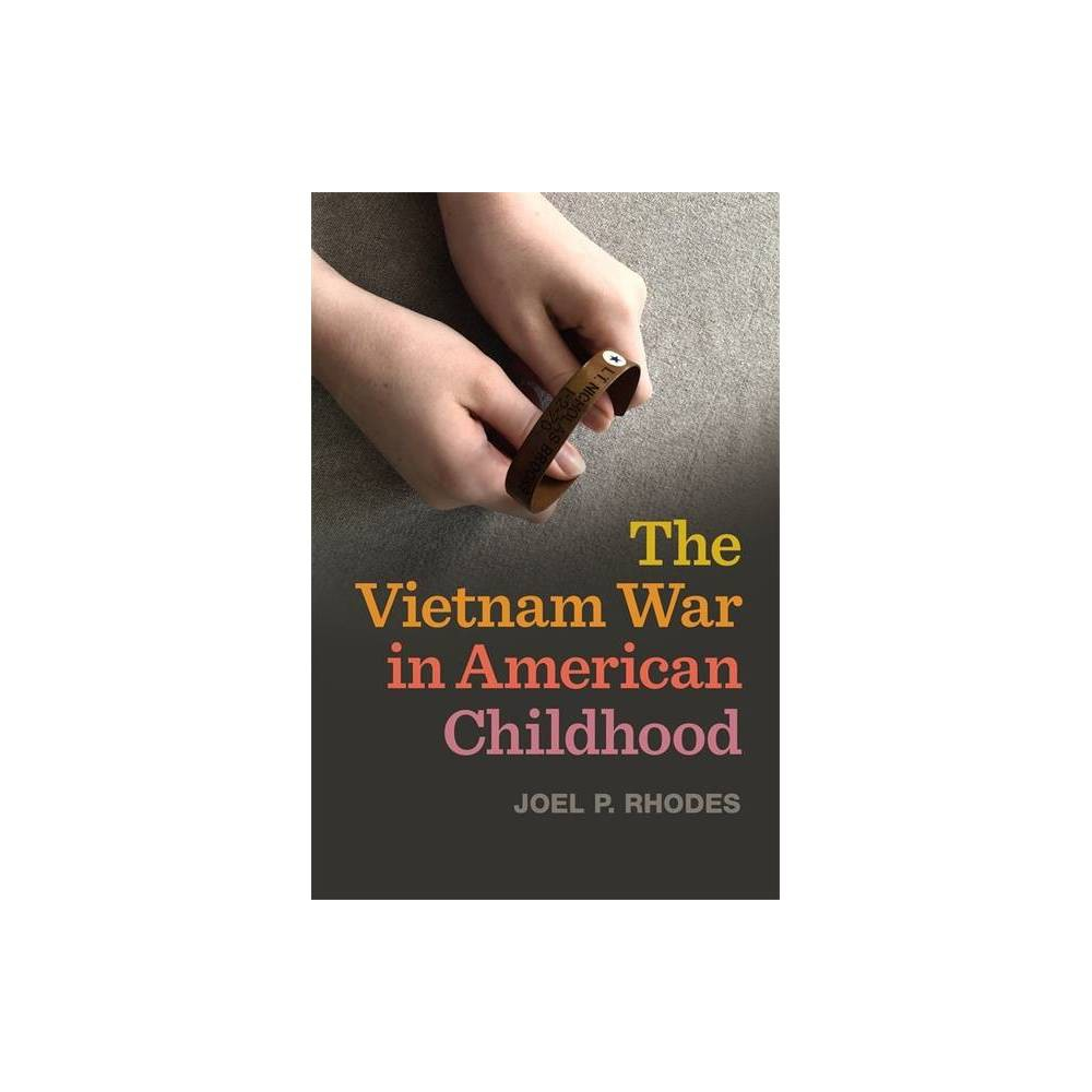 The Vietnam War in American Childhood - (Children Youth and War) by Joel P Rhodes (Paperback)