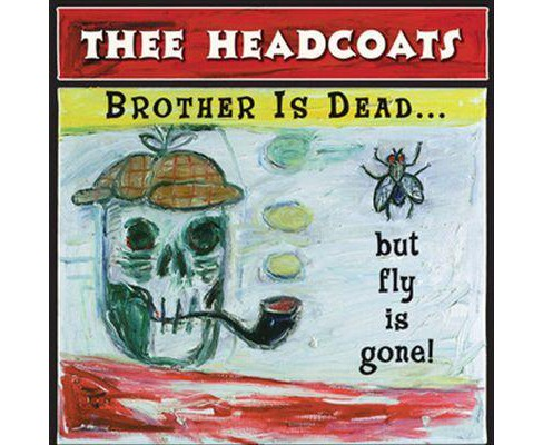 Thee headcoats - Brother is gone but fly is dead (Vinyl) - image 1 of 1