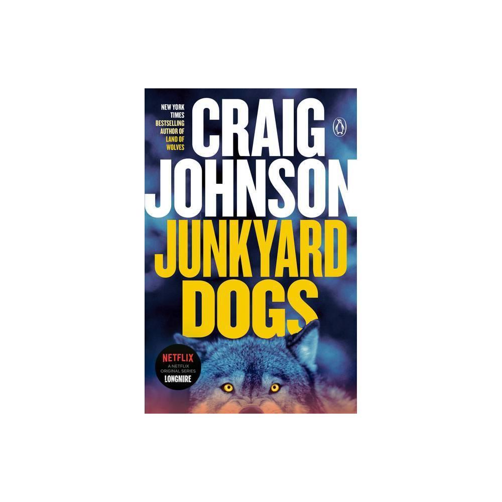 Junkyard Dogs Walt Longmire Mysteries By Craig Johnson Paperback