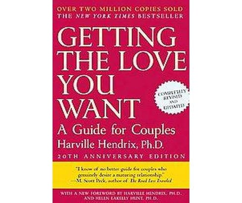Getting the Love You Want (Anniversary, Revised, Updated) (Paperback) by Harville Hendrix - image 1 of 1