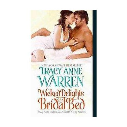 Wicked Delights of a Bridal Bed (Paperback) by Tracy Anne Warren - image 1 of 1