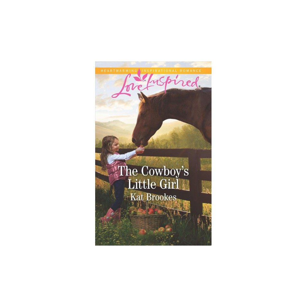 Cowboy's Little Girl - (Love Inspired) by Kat Brookes (Paperback)