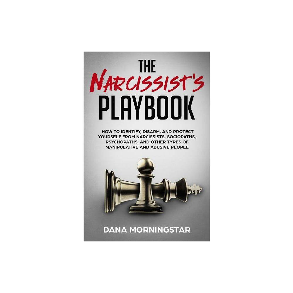The Narcissist S Playbook By Dana Morningstar Paperback