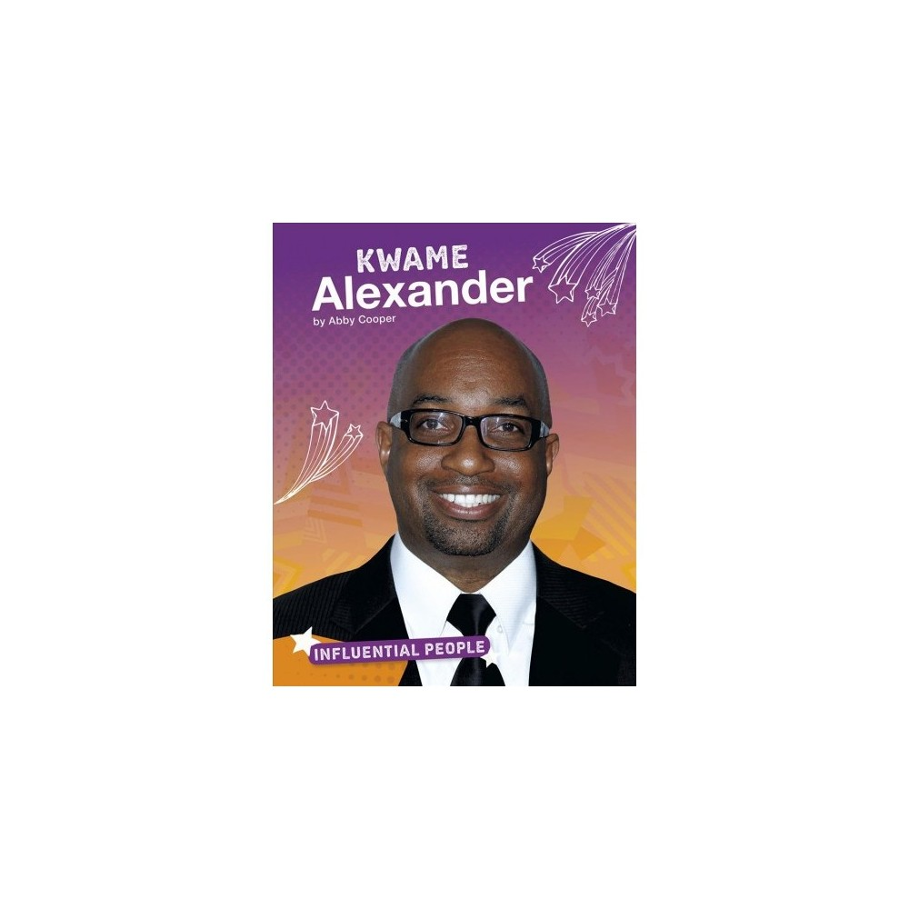 Kwame Alexander - (Influential People) by Abby Cooper (Paperback)