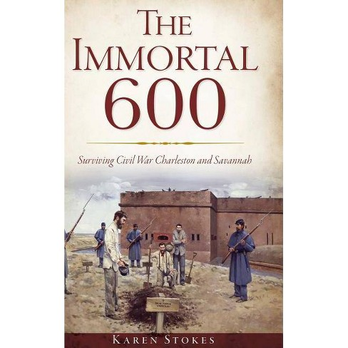 The Immortal 600 - by  Karen Stokes (Hardcover) - image 1 of 1
