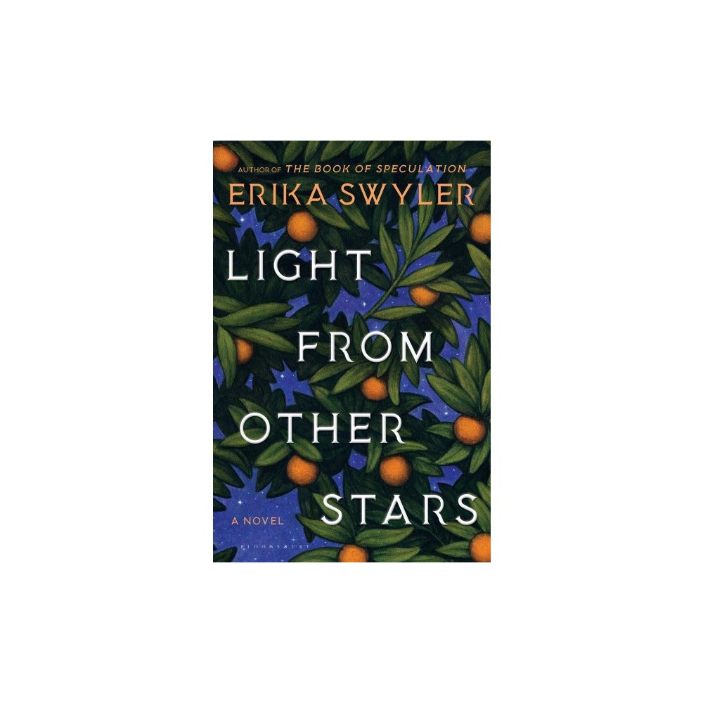 Light from Other Stars - by Erika Swyler (Hardcover)
