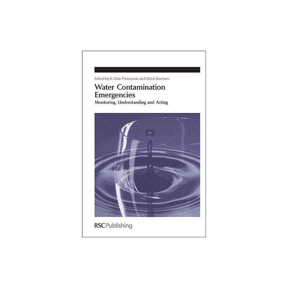 Water Contamination Emergencies - (Special Publication (Royal Society of Chemistry)) (Hardcover)