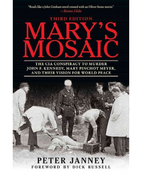 Mary's Mosaic : The CIA Conspiracy to Murder John F. Kennedy, Mary Pinchot Meyer, and Their Vision for - image 1 of 1