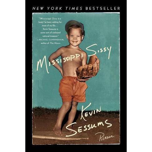 Mississippi Sissy - by  Kevin Sessums (Paperback) - image 1 of 1