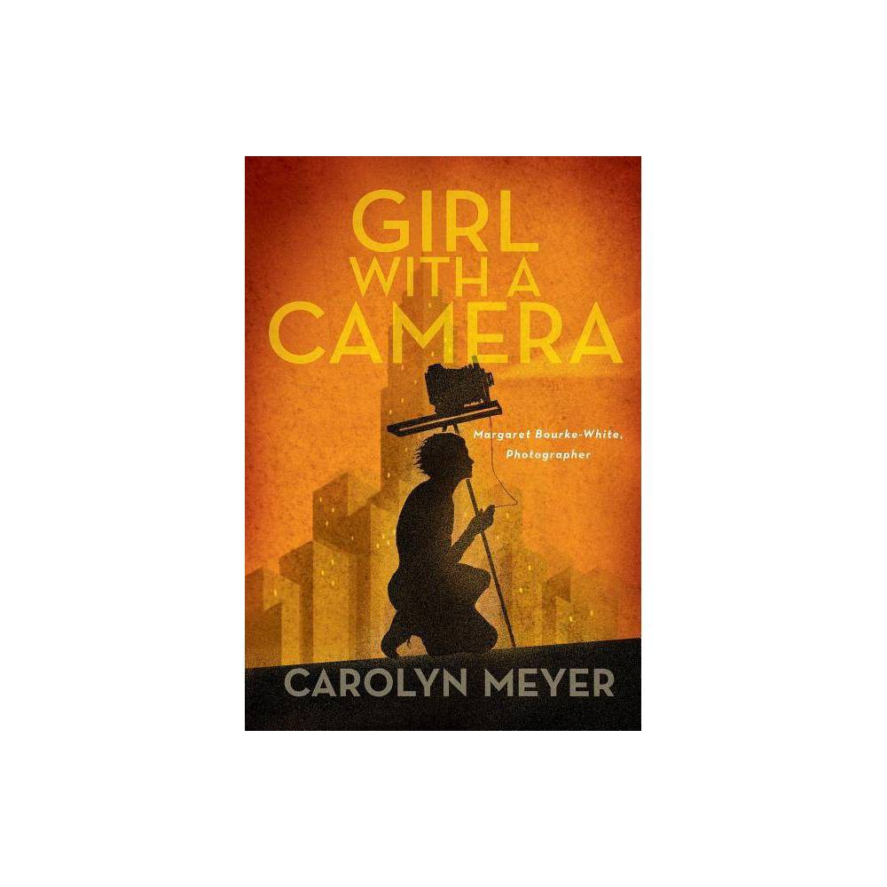 Girl With A Camera By Carolyn Meyer Hardcover