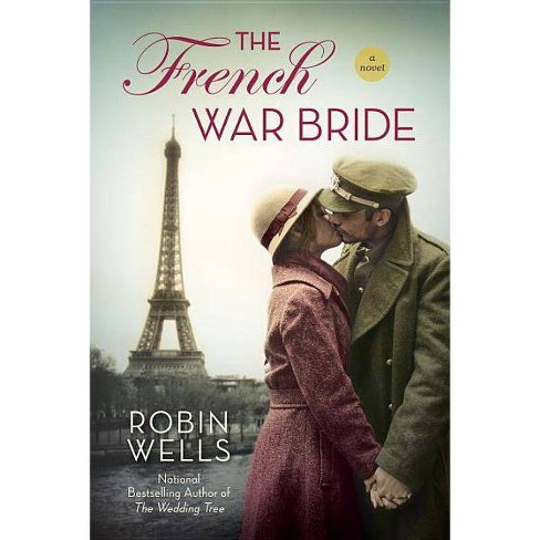 The French War Bride - (Wedding Tree) by  Robin Wells (Paperback) - image 1 of 1