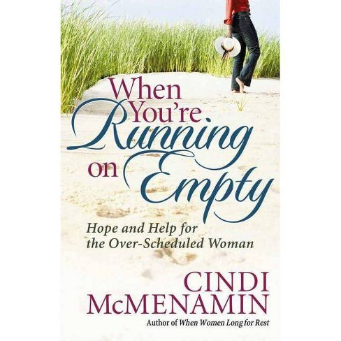 When You're Running on Empty - by  Cindi McMenamin (Paperback) - image 1 of 1
