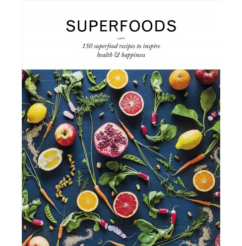 Superfoods : 150 Superfood Recipes to Inspire Health & Happiness (Hardcover) - image 1 of 1